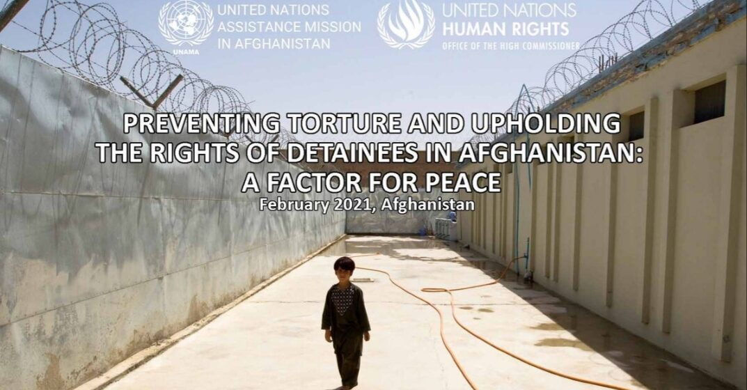 Torture Allegations Remain High in Afghanistan, With Detainees' Procedural Rights Ignored: UN
